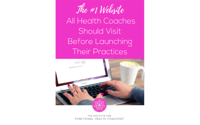 The #1 Website All Health Coaches Should Visit Before Launching Their Practices