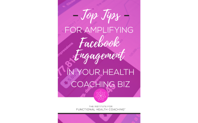 Top Tips for Amplifying Facebook Engagement in Your Health Coaching Biz