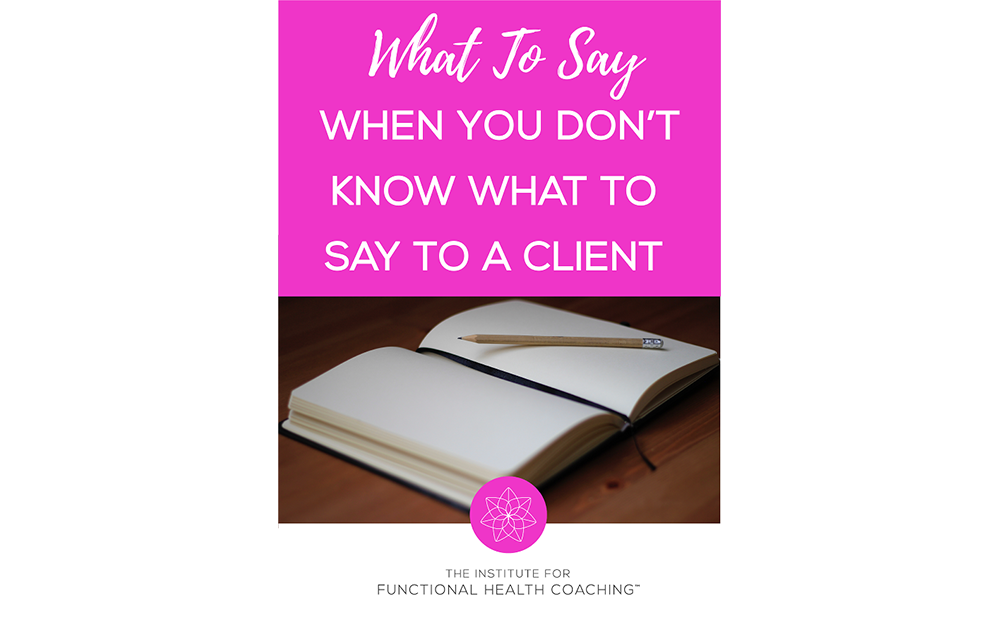 What to Say When You Don't Know What to Say to Clients