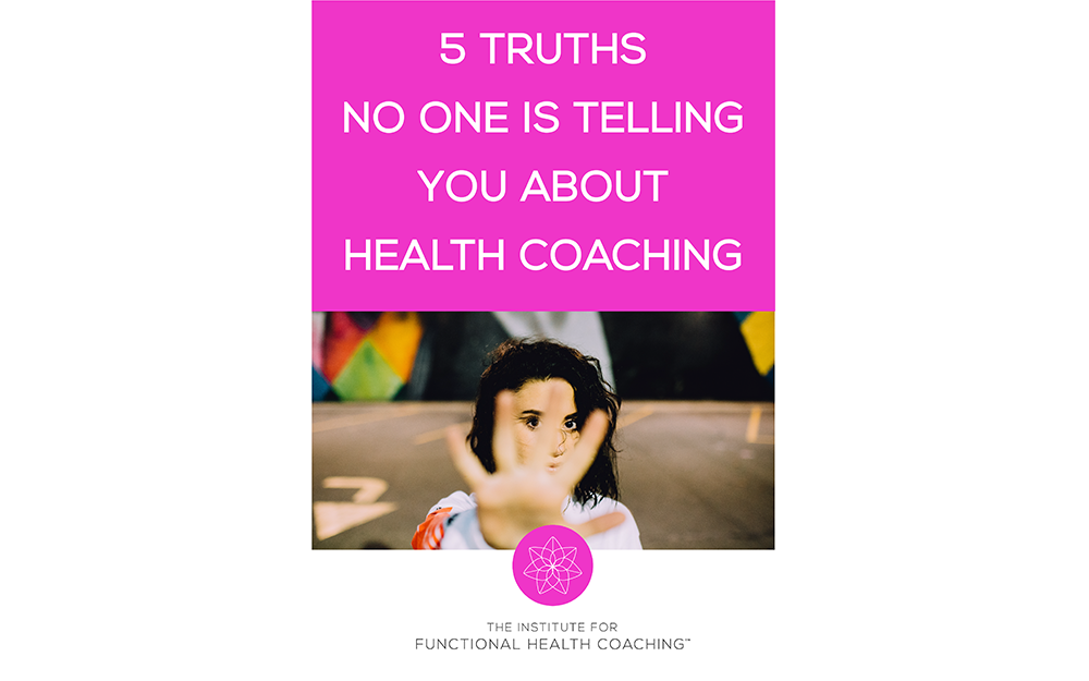 5 Truths No One Is Telling You About Health Coaching