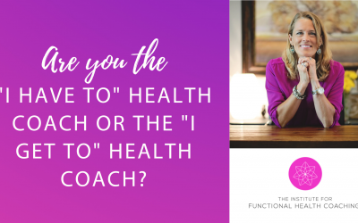 "Are You The ""I Get To"" vs. ""I Have To"" Health Coach?"